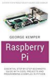 Raspberry Pi: Essential Step by Step Beginner's Guide with Cool Projects And Programming Examples in Python by George Kemper (Author) #Kindle US #NewRelease #Engineering #Transportation #eBook #ad