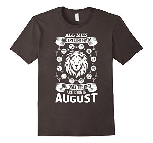 Man Birthday Gift Ideas Born in August All Men Created Equal But Only The Best Born In August Shirt All Men Are Created Equal But Only The Best Are Born in August Shirt for men birthday gift. On the design print you see Lion face showing the month the man wearing this shirt was born in and Zodiac signs around with this super funny saying about men who were born in august. This Lion T-Shirt for men is one of the best shirt gift for thise who was born in August. So get this awesome mens tee if…