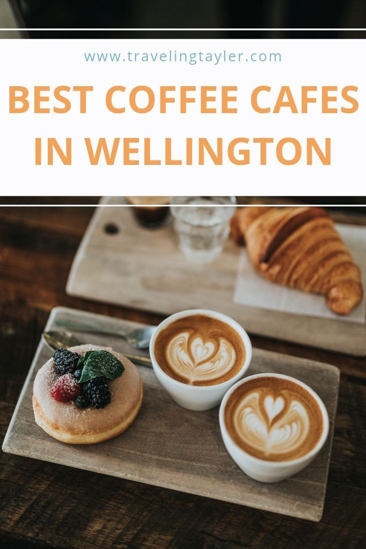 Laptop Friendly Cafes In Wellington With Free Wifi Traveling Tayler Cafe With Wifi Enjoy Coffee Best Coffee Shop