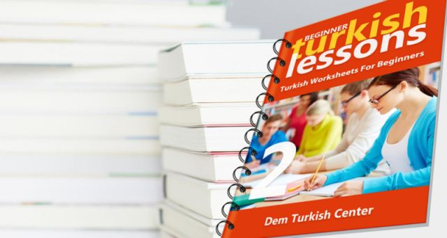 Download beginner Turkish Lessons 2 (worksheets) and study Turkish with your…