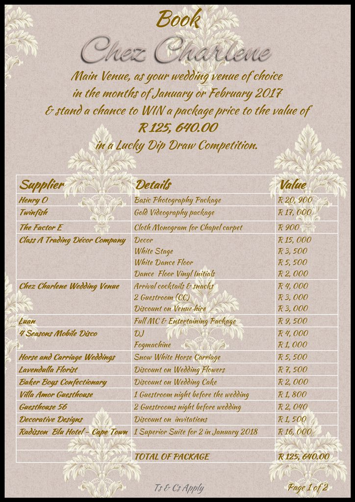 Book your wedding at the Main venue, Chez Charlene in Pretoria for Jan or Feb 2017 and stand a change to win freebies & discounts to the value of R125,640!
