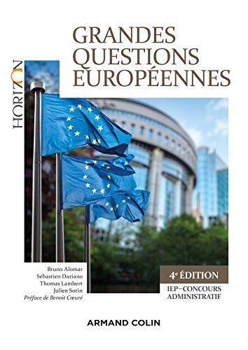 Grandes questions européennes - 4e éd : IEP-Concours administratifs (Horizon) par [Alomar, Bruno, Daziano, Sébastien, Lambert, Thomas, Sorin, Julien]
