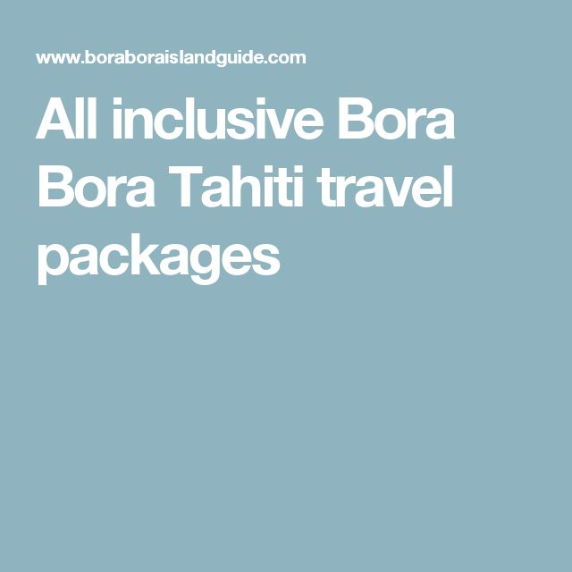 Tahiti holidays all inclusive deals