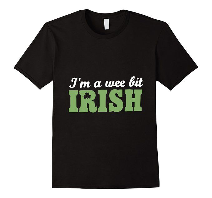 I'm A Wee Bit Irish T-Shirt