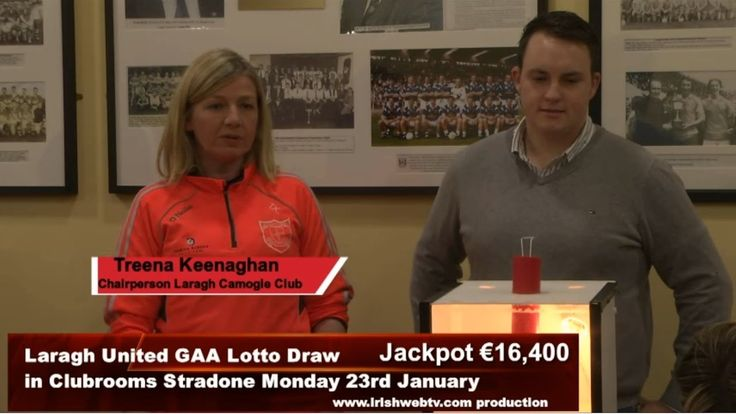 Laragh United GAA Lotto Draw for €16,400 in Clubrooms Stradone Monday 23...
