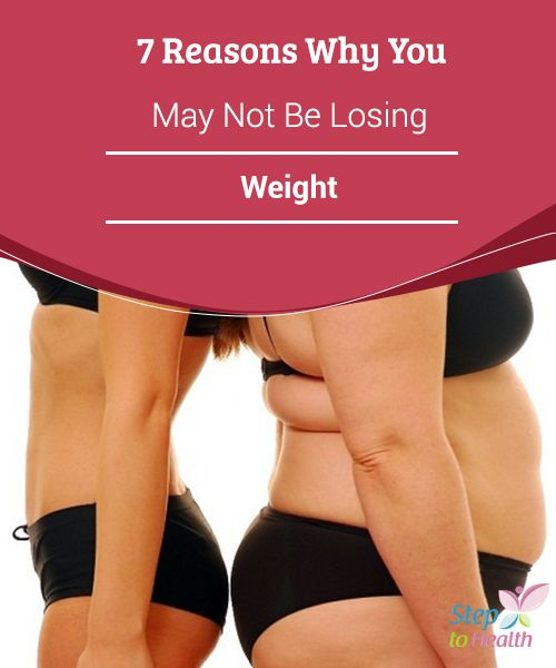 7 Reasons Why You May Not Be #Losing Weight  To achieve our ideal weight we must combine a #healthy diet with a healthy #lifestyle and a good #exercise #routine. Otherwise we may not be losing weight.