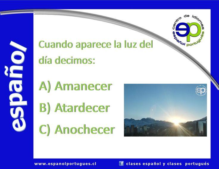Vocabulario:  Respuesta correcta: A) Amanecer