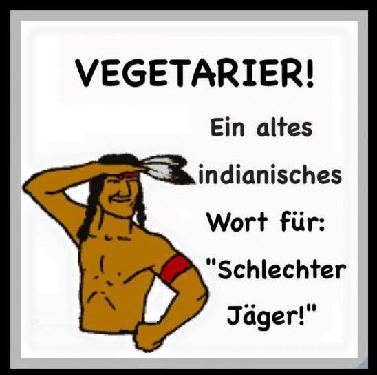 Indianer und Vegetarier xD
