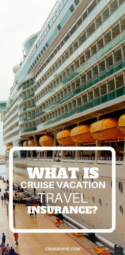What types of situations are covered by travel insurance for your cruise vacation? Everything you need to know is covered here.
