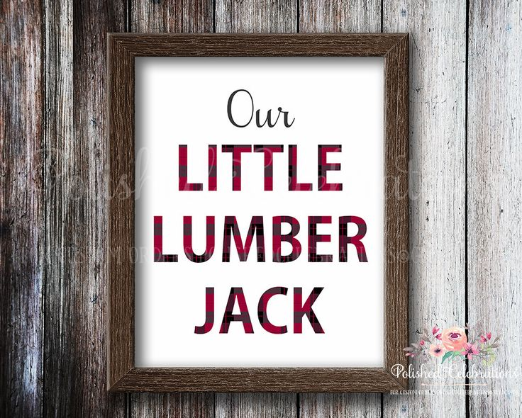 Our Little Lumber Jack / Lumberjack Woodland Printable / Buffalo Plaid Print / Sign/ Instant Download / Boy Woodsman Nursery Decor /Wall Art by PolishedCelebrations on Etsy