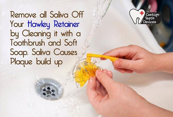 Remove all saliva off your Hawley retainer by cleaning it with a toothbrush & soft soap. Saliva causes plaque buildup. #CustomTeethDevices