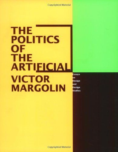 http://www.amazon.com/Politics-Artificial-Essays-Design-Studies/dp/0226505049/ref=sr_1_1?s=books=UTF8=1378341254=1-1=the+politics+of+the+artificial