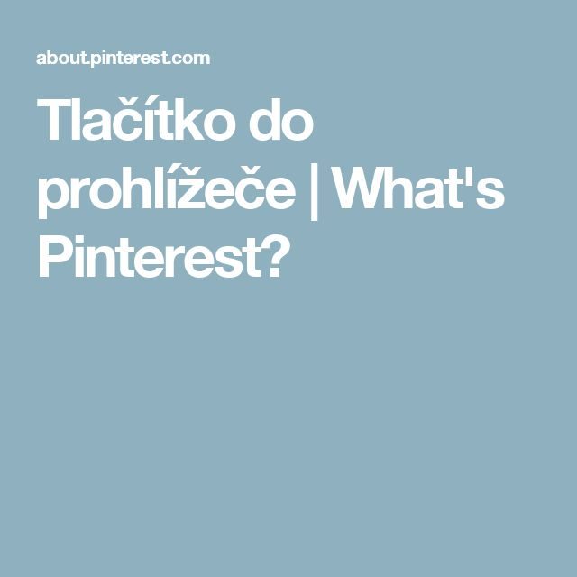 Tlačítko do prohlížeče | What's Pinterest?