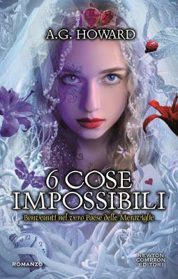 Leggere Romanticamente e Fantasy: Anteprima: 6 cose impossibili di A.G. Howard