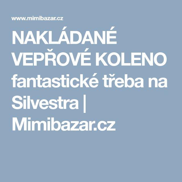 NAKLÁDANÉ VEPŘOVÉ KOLENO fantastické třeba na Silvestra | Mimibazar.cz