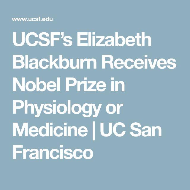 UCSF's Elizabeth Blackburn Receives Nobel Prize in Physiology or Medicine | UC San Francisco