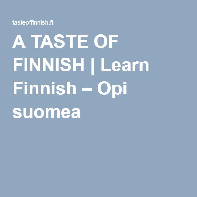A TASTE OF FINNISH | Learn Finnish – Opi suomea