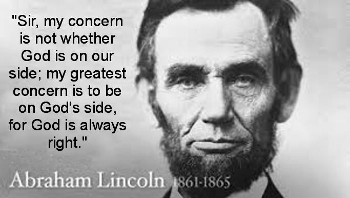 "177 Best Political Quotes Images On Pinterest: For God Is Always Right."" - Abraham Lincoln"