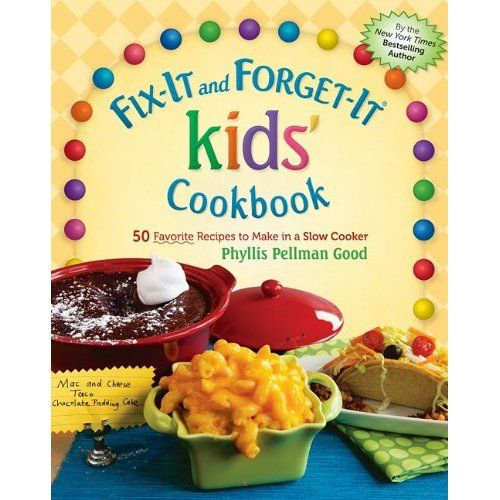 Fix-It And Forget-It Kids Cookbook #cookbook