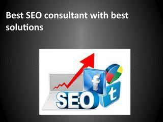 Best seo consultant with best solutions  SEO consultants in Pune can create a big difference. If you do not believe us, just contact we, our initial assessment are provided without charge.