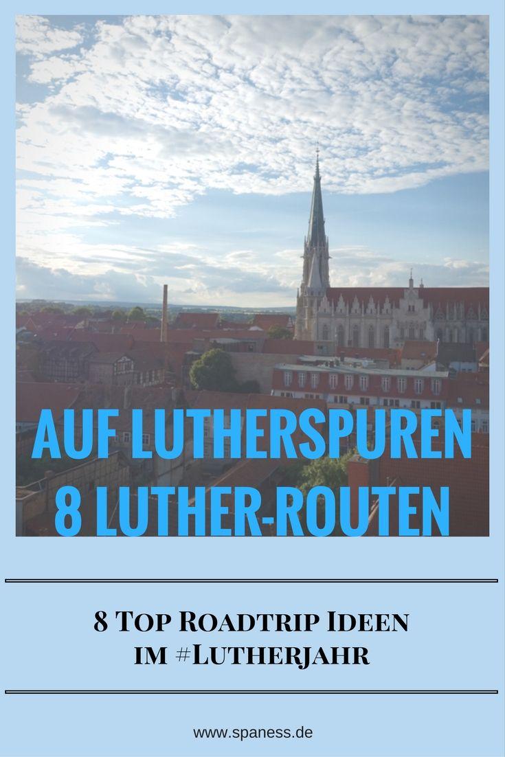 Roadtrips Lutherjahr - 8 Luther Routen in Deutschland.