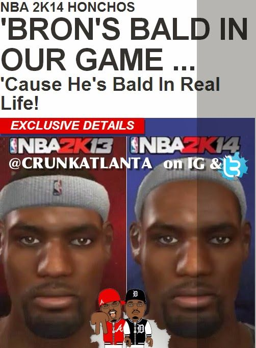 NBA2K13 AND NBA 2K14 VERSUS LEBRON HAIRLINE - @crunkatlantamag on Twitter and IG