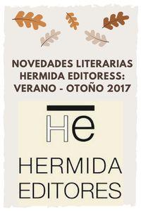 Novedades literarias:  Verano – Otorño 2017 Sigo al día con la novedades literarias, esta vez le toca el turno a Hermida Editores con sus novedades de verano y otoño #NovedadesLiterarias #Books #Literarura