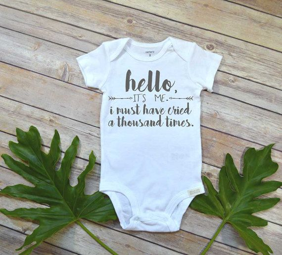 Funny Baby Gift, Hello It's me, Aunt Baby Gift, Funny Baby shirt, Nephew Gift, Niece Gift, Cool Aunt, Adele Baby romper, I must have cried a thousand times