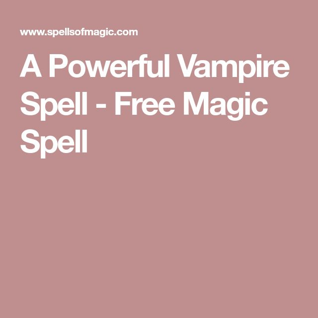 A Powerful Vampire Spell - Free Magic Spell