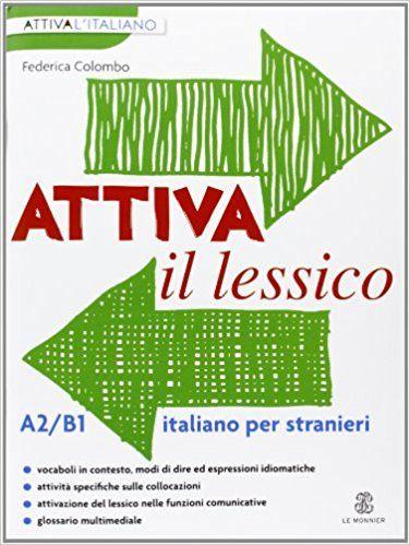 Amazon.it: Attiva il lessico (A2/B1). Per esercitarsi con i vocaboli in contesto - Federica Colombo - Libri