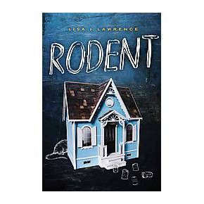 Rodent - Lisa J. Lawrence  Alcoholic mother, two younger siblings to look after, a crappy job at a mini-mart. Isabelle thinks her life can't get any worse. But can it get any better?