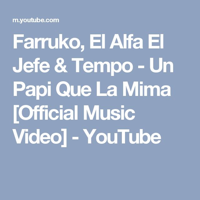 Farruko, El Alfa El Jefe & Tempo - Un Papi Que La Mima [Official Music Video] - YouTube
