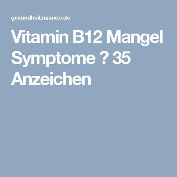 Vitamin B12 Mangel Symptome ▷ 35 Anzeichen