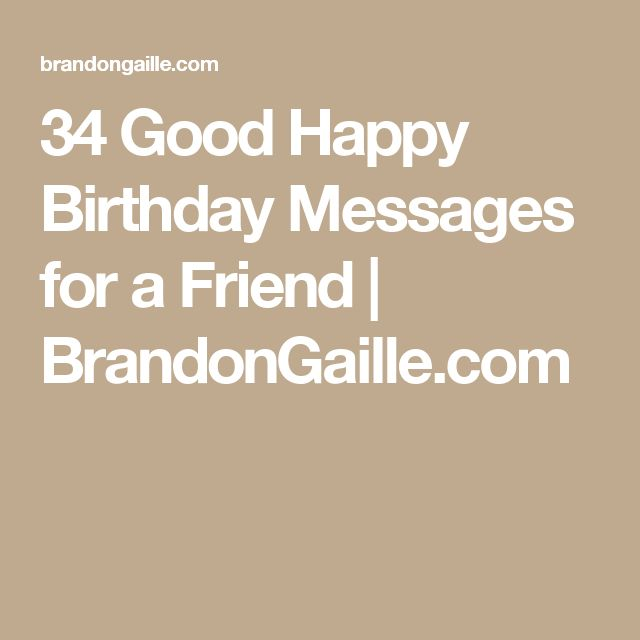 34 Good Happy Birthday Messages for a Friend   BrandonGaille.com