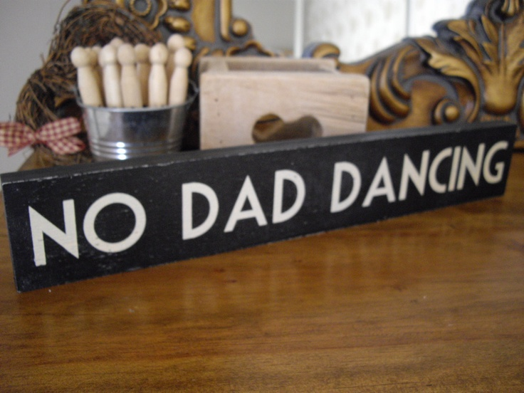 Our favourite!  NO DAD DANCING