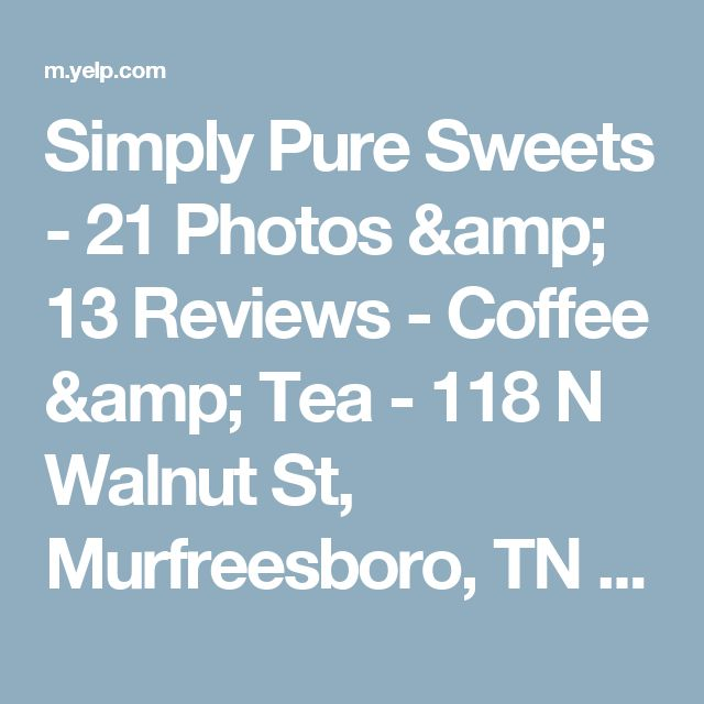 Simply Pure Sweets - 21 Photos & 13 Reviews - Coffee & Tea - 118 N Walnut St, Murfreesboro, TN - Restaurant Reviews - Phone Number - Yelp