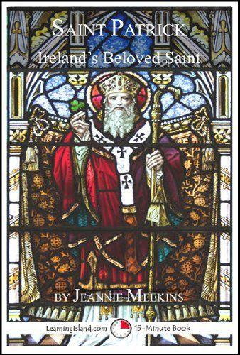 Saint Patrick: Ireland's Beloved Saint: A 15-Minute Biography (15-Minute Books) by Jeannie Meekins, http://www.amazon.com/dp/B00IC6GU08/ref=cm_sw_r_pi_dp_eiT-sb0Z609BT