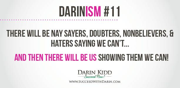 Then there will be us SHOWING THEM WE CAN! #DarinKidd #SucceedNow # ...