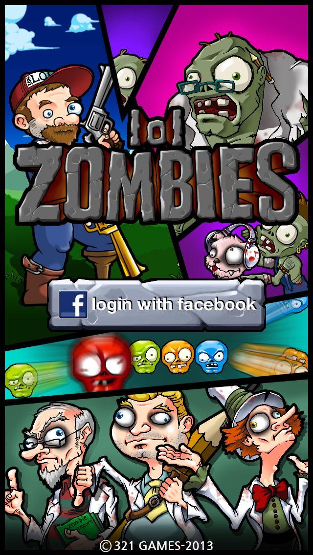 https://itunes.apple.com/us/app/zombies-lol/id703265025?mt=8  https://www.facebook.com/appcenter/zombies_lol?fb_source=search&fbsid=1101&fref=ts#