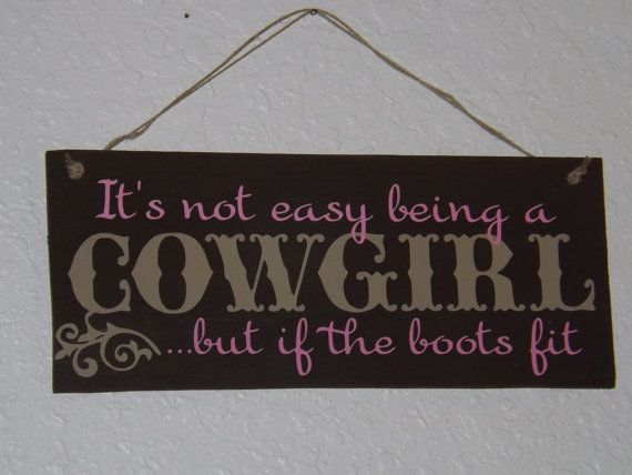 Not Easy Being A Cowgirl Decor