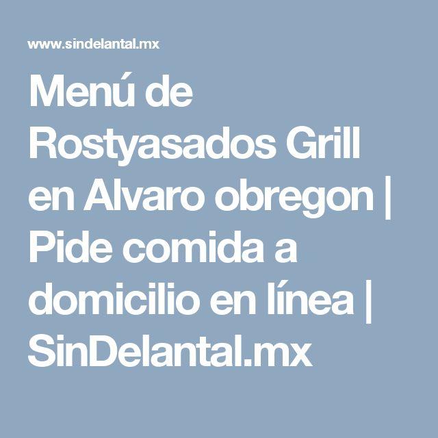 Menú de Rostyasados Grill  en Alvaro obregon | Pide comida a domicilio en línea | SinDelantal.mx