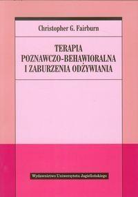 Terapia poznawczo behawioralna i zaburzenia odżywiania - Fairburn Christopher G. - Aros - dyskont książkowy - tanie książki