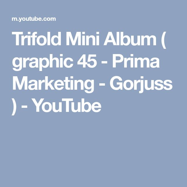 Trifold Mini Album ( graphic 45 - Prima Marketing - Gorjuss ) - YouTube