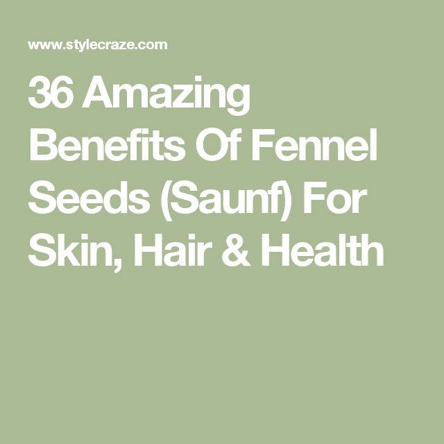 36 Amazing Benefits Of Fennel Seeds (Saunf) For Skin, Hair & Health
