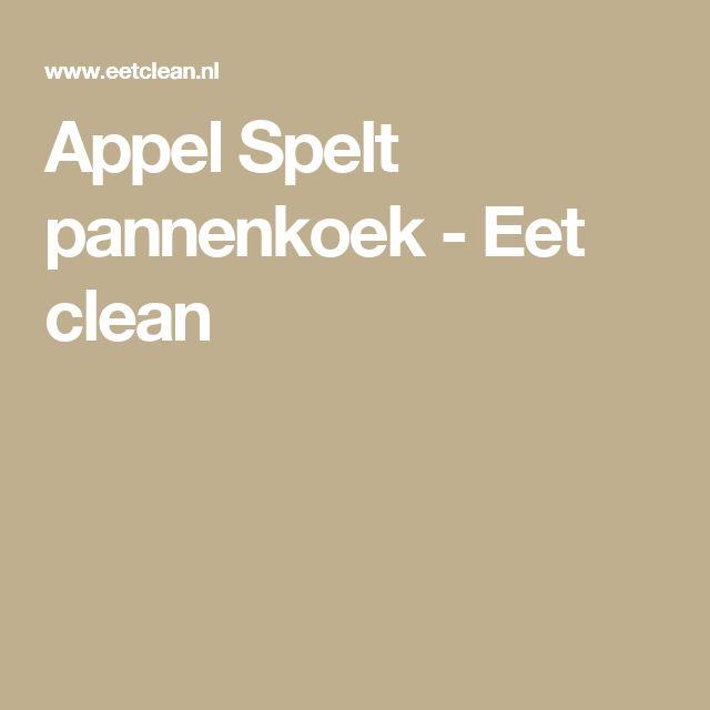 Appel Spelt pannenkoek - Eet clean
