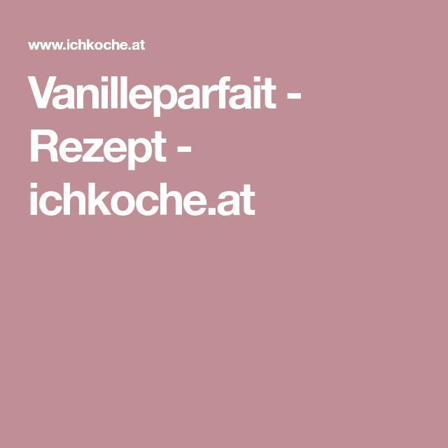 Vanilleparfait - Rezept - ichkoche.at