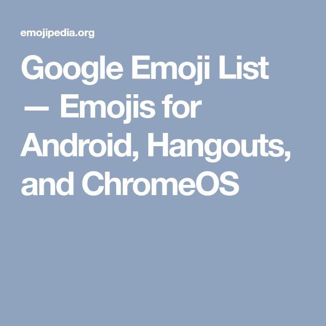Google Emoji List —Emojis for Android, Hangouts, and ChromeOS