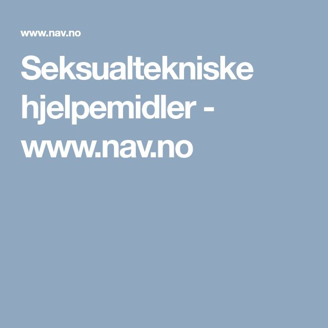 Seksualtekniske hjelpemidler - www.nav.no