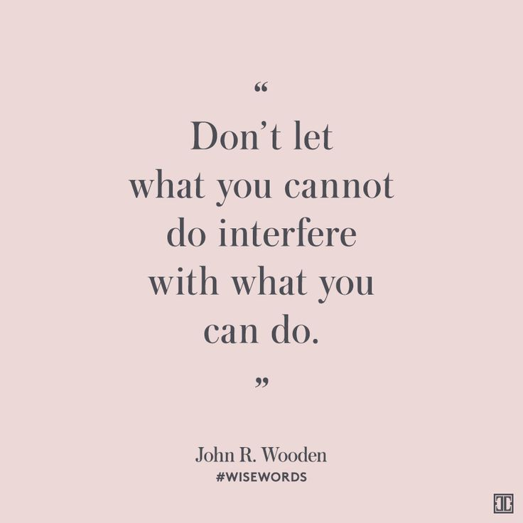 """Don't let what you cannot do interfere with what you can do."" — John R. Wooden #WiseWords"