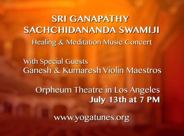 YogaTunes is presenting a Universal Healing Concert at the Orpheum Theater, Los Angeles on 13th July at 7 PM.   Musical maestro Sri Ganapathy Sachchidananda Swamiji has been performing these concerts around the world to packed audiences for over three decades.   He has established a healing music research and therapy center and an integrative medicine hospital in Mysore, India that serve as foundations for furthering the cause of using music as therapy for a variety of diseases.